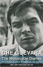 The Motorcycle Diaries : Notes on a Latin American Journey - Ernesto 'Che' Guevara
