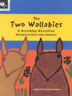 The Two Wallabies : A Dreaming Narrative - Henry Cook Jakamara