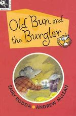 Old Bun and the Burglar : Squeak Street Series : Book 1 - Emily Rodda