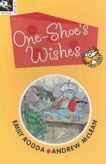 One Shoe's Wishes : Squeak Street Series : Book 1 - Emily Rodda