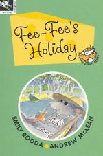 Fee-Fee's Holiday : Squeak Street S. - Emily Rodda