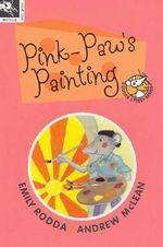 Pink Paw's Painting - Emily Rodda