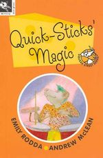 Quick-sticks' Magic : Squeak Street S. - Emily Rodda