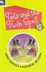 Tails and the Twin Spell : Squeak Street S. - Emily Rodda