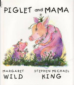 Piglet and Mama - Margaret Wild