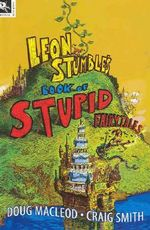 Leon Stumble's Book of Stupid Fairytales - MacLeod Doug
