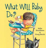 What Will Baby Do? - Dumbleton Mike