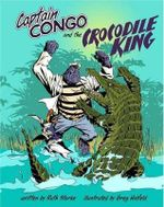Captain Congo and the Crocodile King - Ruth Starke
