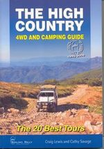 High Country 4WD and Camping Guide, 2nd Edition : The 20 Best Tours - Craig Lewis