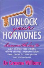 Unlock Your Hormones - Graeme Williams