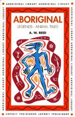 Aboriginal Legends : Animal Tales - A.W. Reed