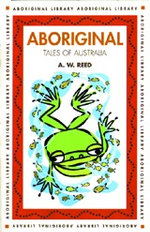 Aboriginal Tales of Australia - A.W. Reed