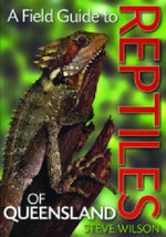 A Field Guide to Reptiles of Queensland - Steve Wilson
