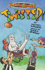 Maxx Rumble Footy : Twisted! : Maxx Rumble Footy Series : Book 5 - Michael Wagner