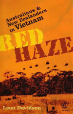 Red Haze : Australians and New Zealanders in Vietnam - Leon Davidson