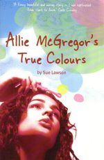 Allie McGregor's True Colours - Sue Lawson
