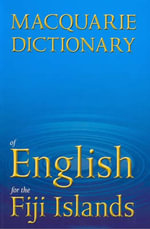 Macquarie Dictionary of English for the Fiji Islands - Macquarie Library