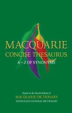 Macquarie Concise Thesaurus :  A - Z of Synonyms - Macquarie Library