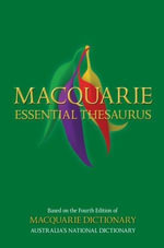 Macquarie Essential Thesaurus :  A - Z of Synonyms - Macquarie Library