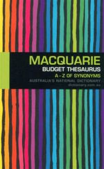 Macquarie Budget Thesaurus : A-Z of Synonyms