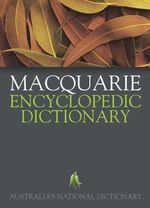 Macquarie Australian Encyclopedic Dictionary - Macquarie Dictionary