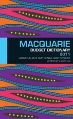 Macquarie Budget Dictionary 2011 : Australia's National Dictionary - Macquarie Dictionary Publishers