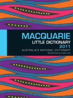 Macquarie Little Dictionary 2011 : Australia's National Dictionary