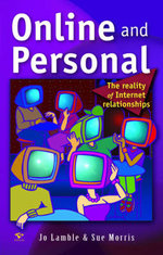 Online and Personal : The reality of Internet relationships - Jo Lamble
