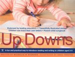 Up Downs : A Fun and Practical Way to Introduce Reading and Writing to Children Aged 2-5 - Michelle Neumann