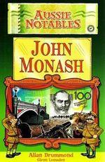 John Monash : Aussie Notables Series : Book 1 - Allan Drummond