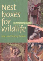 Nest Boxes for Wildlife : A Practical Guide - Alan Franks