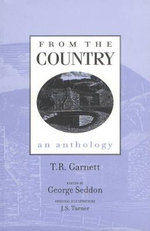 From the Country : An Anthology - T.R. Garnett