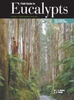 Field Guide to Eucalypts : Volume 1 - South-Eastern Australia - M.I.H. Brooker