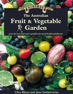 The Australian Fruit and Vegetable Garden : The Digger's Club - Clive Blazey