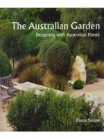 The Australian Garden  :  Designing with Australian Plants - Diana Snape