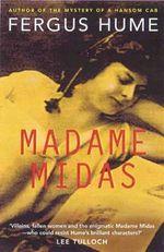 Madame Midas - Fergus W. Hume