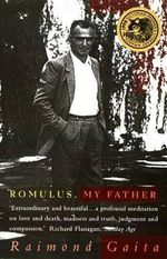 Romulus  My Father - Raimond Gaita