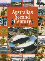 Australia's Second Century : 1901 - Present - Murray David Publishing
