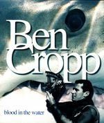 Ben Cropp : Blood in the Water - Ben Cropp