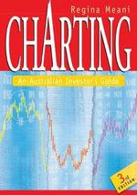 Charting: an Australian Investor's Guide : An Australian Investor's Guide - Regina Meani