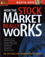 How the Stock Market Really Works : An Australian Sharebuyer's Guide - Martin Roth