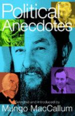 Political Anecdotes - Mungo MacCallum