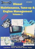 Diesel Maintenance, Tune-up and Engine Management : Volume 1 - Max Ellery Publications