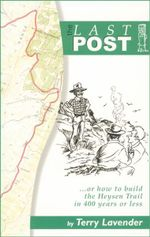 The Last Post : ... or how to build the Heysen Trail in 400 years or less - Terry Lavender