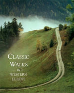 Classic Walks in Western Europe - Gillian Souter