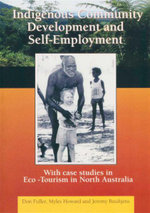 Indigenous Community Development and Self-Employment : With Case Studies in Eco-Tourism in North Australia - Don Fuller