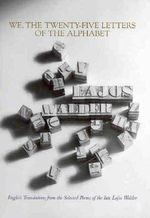 We, the 25 Letters of the Alphabet : English Translations from the Selected Poems of Lajos Walder - Lajos Walder