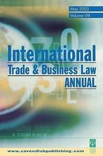 International Trade and Business Law Annual : v.8 - Gabriel Moens