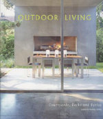 Outdoor Living: v. 1 : Courtyards, Decks and Patios