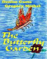 Butterfly Garden, The - Denise Michel